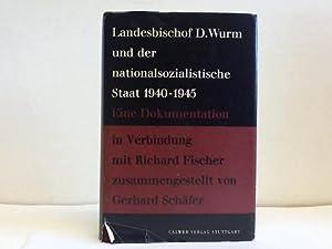 Landesbischof D. Wurm und der Nationalsozialistische Staat: Schäfer, Gerhard