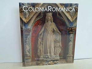 Colonia Romanica. Jahrbuch des Fordervereins Romanische Kirchen Köln e.V.: Förderverein ...