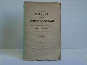 Über die Keimung einiger Coniferen und Laubhölzer bei verschiedenen aber constanten ...