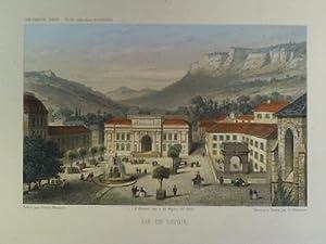 Aix en Savoie - Colorierter Stahlstich, von E. Wormser: Aix-les-Bains