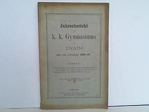 Jahresberich des k. k. Gymnasiums in Znaim über das Schuljahr 1896/97: Znaim: k. k. ...