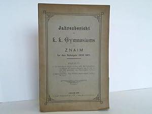 Jahresbericht des k. k. Gymnasiums in Znaim für das Schuljahr 1909 / 1910: Znaim: k. k. ...