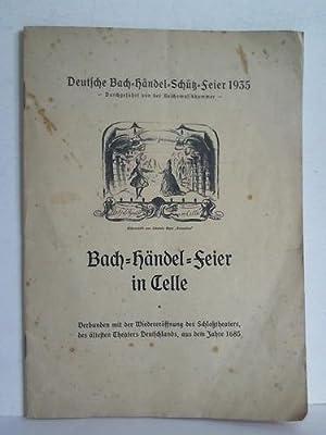 Bach-Händel-Feier in Celle. Verbunden mit Wiedereröffnung des Schloßtheaters, des &...