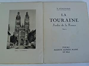 La Touraine. Jardin de la France: Guignard, V.