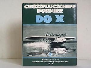 Großflugschiff Dornier DO X. Eine Bilddokumentation über: Pletschacher, Peter (Hrsg.)