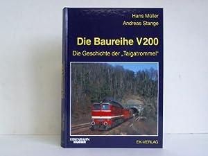 """Die Baureihe V 200. Die Geschichte der """"Taigatrommel: Müller, Hans / Stange, Andreas"""