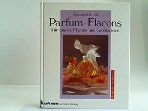 Parfum-Flacons. Miniaturen, Falcons und Grossfactisen: Frankl, Beatrice