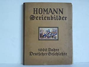 Homann Serienbilder: 1000 Jahre Deutscher Geschichte: Homann, Fritz -