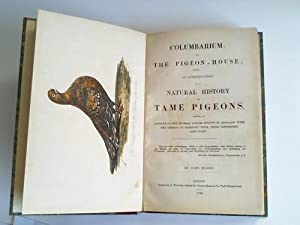 A Treatise on the art of breeding and managing tame, domesticates, foreign, and fancy pigeons, ca...