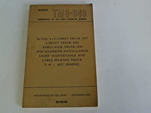 TM 9 - 840. Department of the army technical manual. Restricted. 3/4-Ton 4 x 4 Cargo Truck M 37, ...