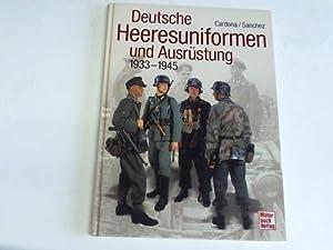 Deutsche Heeresuniformen und Ausrüstung 1933 - 1945: Recio Cardona, Ricardo/Gonzalez