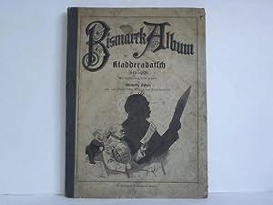 Mit dreihundert Zeichnungen von Wilhelm Scholz, Gustav: Bismarck-Album des Kladderadatsch