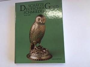Schätze deutscher Goldschmiedekunst von 1500 bis 1920: Pechstein, Klaus/ Meininghaus,