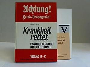 Krankheit rettet. Psychologische Kriegführung / Krankheit rettet: Kirchner, Klaus (Hrsg.)
