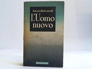 L'uomo nuovo Benito Mussolini: Beltramelli, Antonio