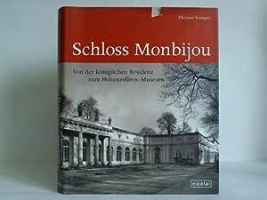 Schloss Monbijou. Von der königlichen Residenz zum: Kemper, Thomas