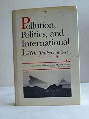 Pollution Politics, and International Law. Tankers at Sea