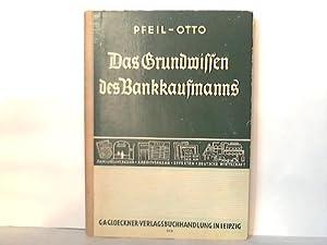 Das Grundwissen des Bankkaufmanns. Eine Einführung in: Pfeil, Arthur /