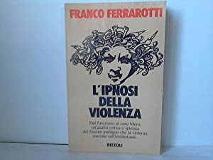 L'ipnosi della Violenza: Ferrarotti, Franco