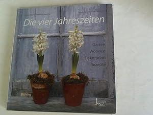 Die vier Jahreszeiten. Garten, Wohnen, Dekoration, Rezepte: Ahlefeldt-Laurvig, Mette Maria