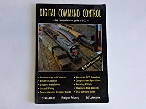 Digital Command Control - the comprehensive guide to DCC -