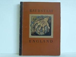 Raubstaat England: Cigaretten-Bilderdienst, Hamburg-Bahrenfeld (Hrsg.)