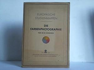 Die Farbenphotographie: Schneider, W.