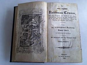 Der ächte englische Robinson Crusoe, seine ersten: Defoe, Daniel