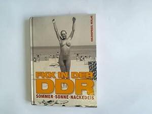 FKK in der DDR. Sommer, Sonne, Nackedeis: Kupfermann, Thomas (Hrsg.)