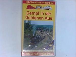 Dampf in der Goldenen Aue. Unterwegs mit 03 1010, 50 3708, 52 8039 und 89 1004. VHS Kassette: EK ...