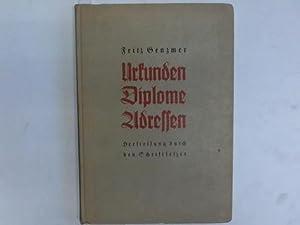 Urkunden Diplome Adressen. Herstellung durch den Schriftsetzer: Genzmer, Fritz