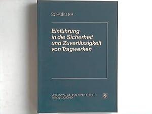 Einführung in die Sicherheit und Zuverlässigkeit von Tragwerken: Schueller, Gerhart I.