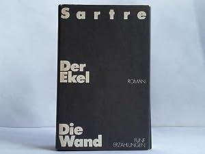 Der Ekel / Die Wand. Fünf Erzählungen: Sartre, Jean-Paul