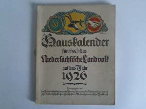 Für das Niedersächsische Landvolk auf das Jahr 1926: Niedersachsen - Hauskalender