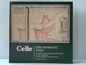 Celle - Eine wehrhafte Stadt. Ausgrabung an der ehemaligen Stadtbefestigung vor dem Hintergrund der...