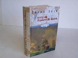 Verrat an Frankreichs Küsten. David Winters Abenteuer im Kampf gegen die Französische ...