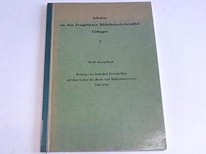 Beiträge aus deutschen Festschriften auf dem Gebiet des Buch- und Bibliothekswesens 1947-1965:...