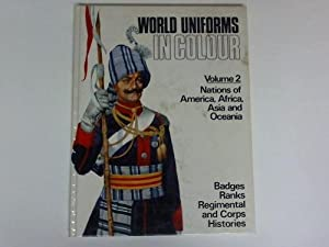 World Uniforms in Colour. Volume 2: Ntions of America, Africa, Asia and Oceania