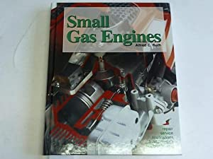 Small Gas Engines. fundamentals-service-troubleshooting-repair-applications: Roth, Alfred C.