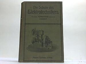 Die Schule des Elektrotechnikers. Lehrbuch der angewandten Elektrizitätslehre. 2. Band: Holzt,...