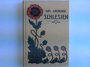 Das lachende Schlesien. Fröhliche Weisen schlesischer Dichter. Ein Buch für Freunde guten...