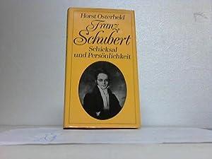 Franz Schubert. Schicksal und Persönlichkeit: Osterheld, Horst