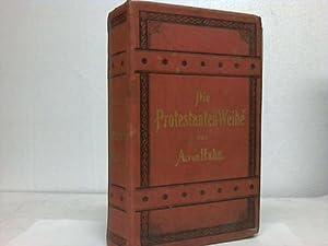Die Protestanten-Weihe. Vollständiges Hausgebet und Predigtbuch. Familien-Evangelium für ...