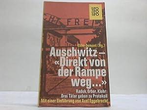 """Auschwitz - """"Direkt von der Rampe weg."""": Demant, Ebbo (Hrsg.)"""