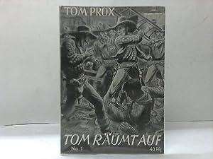 Abenteuer aus dem Wilden Westen und der weiten Welt. Heft 1: Tom räumt auf!: Tom Prox