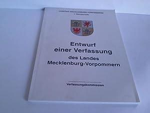 Entwurf einer Verfassung des Landes Mecklenburg-Vorpommern. Verfassungskommission: Landtag ...