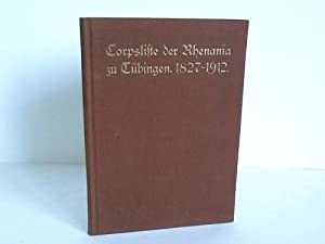 Corps-Liste der Rhenania zu Tübingen 1827 - 1912: Corps Rhenania (Hrsg.)
