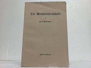 Die Maschinistenschlue. Vorträge über die Bedienung von Dampfmaschinen und Dampfturbinen:...