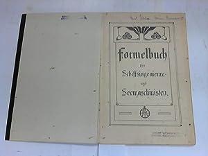 Formelbuch für Schiffsingenieure und Seemaschinisten: Seefahrt/Marine