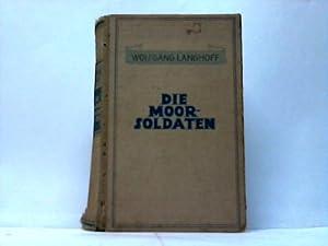 Die Moorsoldaten. 13 Monate im Konzentrationslager: KZ-Literatur - Langhoff, Wolfgang